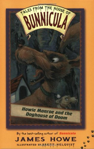 James Howe Howie Monroe And The Doghouse Of Doom