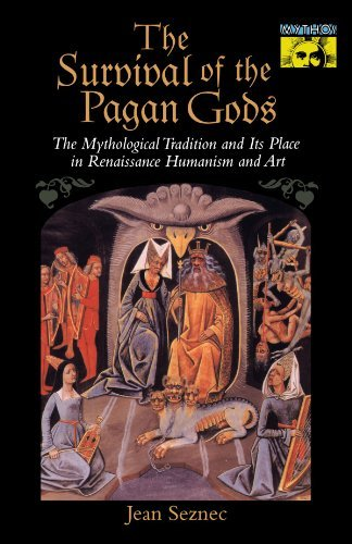 Jean Seznec The Survival Of The Pagan Gods The Mythological Tradition And Its Place In Renai Revised