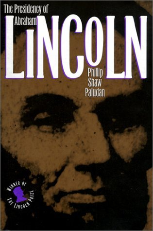 Phillip Shaw Paludan The Presidency Of Abraham Lincoln Revised