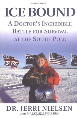 Jerri Nielsen Ice Bound A Doctor's Incredible Battle For Survival At The