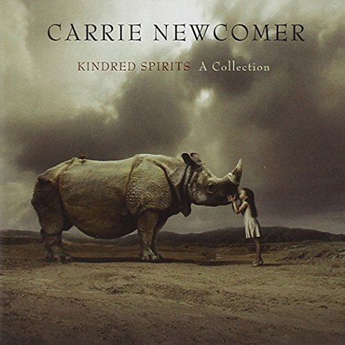 Carrie Newcomer Kindred Spirits A Collection