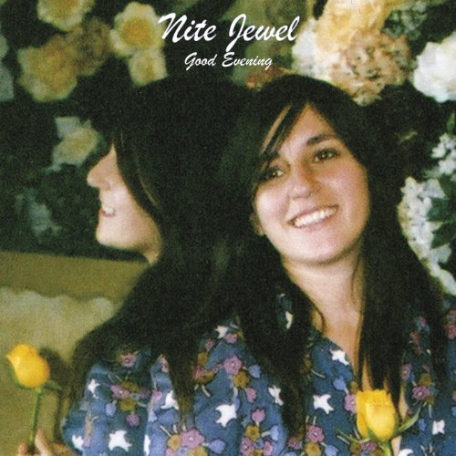 Nite Jewel Good Evening (expanded Reissue