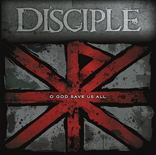 Disciple O God Save Us All