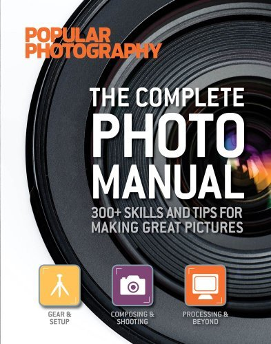 Editors Of Popular Photography Magazine The Complete Photo Manual (popular Photography) 300+ Skills And Tips For Making Great Pictures Original