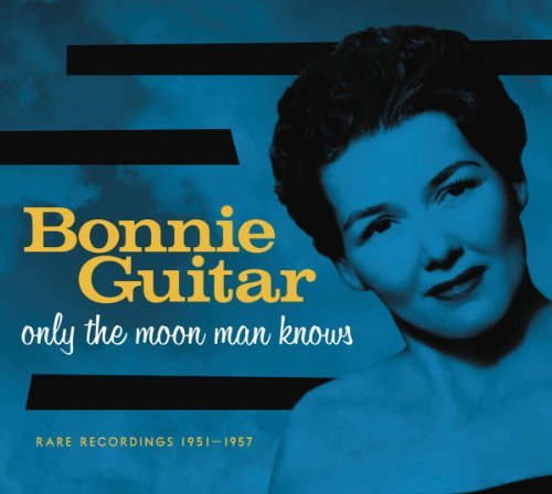 Bonnie Guitar Only The Moon Man Knows