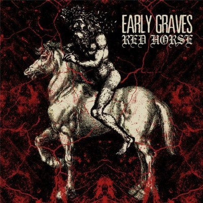 Early Graves Red Horse