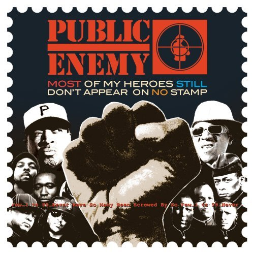 Public Enemy Most Of My Heroes Still Don't