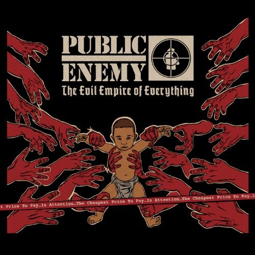 Public Enemy Evil Empire Of Everything
