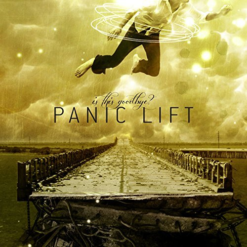 Panic Lift Is This Goodbye?