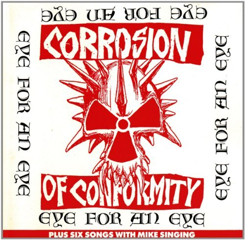 Corrosion Of Conformity Eye For An Eye Explicit Version