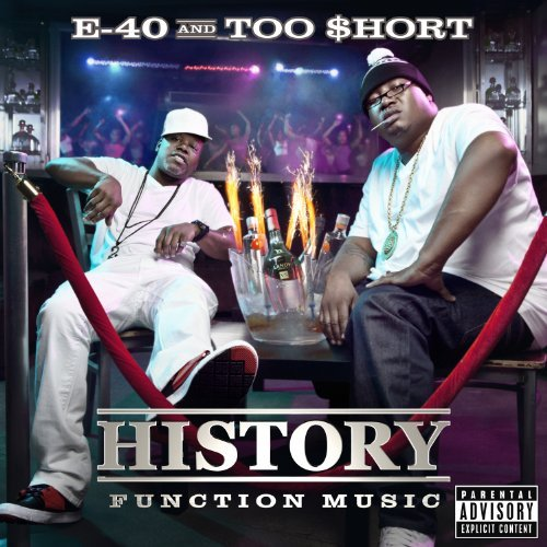 E 40 & Too Short History Function Music Explicit Version