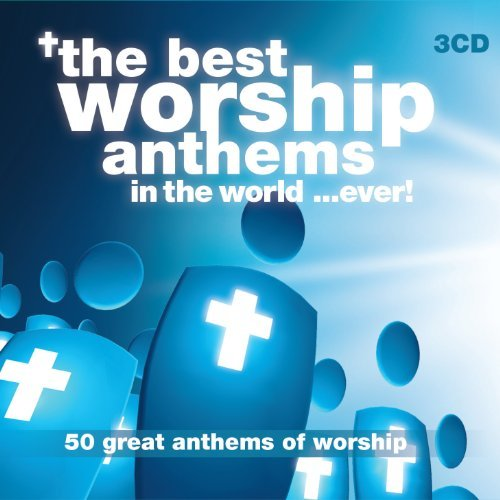 Best Worship Anthems In The Wo Best Worship Anthems In The Wo 3 CD