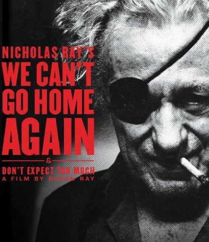 We Can't Go Home Again Ray Nicholas Blu Ray Ws Nr