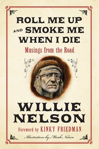 Willie Nelson Roll Me Up And Smoke Me When I Die