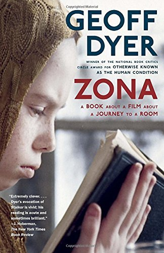 Geoff Dyer Zona A Book About A Film About A Journey To A Room