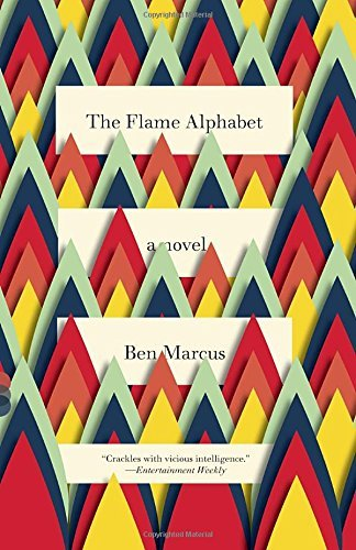 Ben Marcus The Flame Alphabet