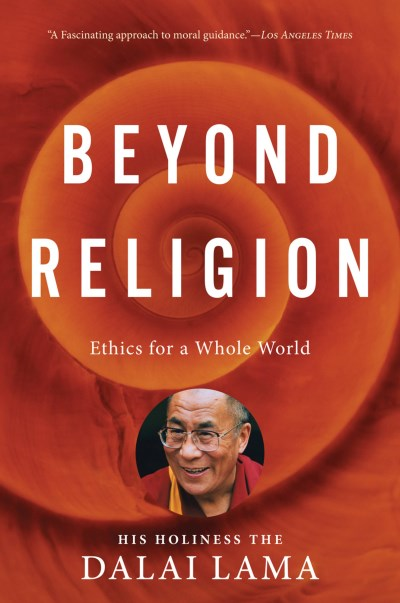 H. H. Dalai Lama Beyond Religion Ethics For A Whole World