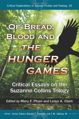 Mary F. Pharr Of Bread Blood And The Hunger Games Critical Essays On The Suzanne Collins Trilogy