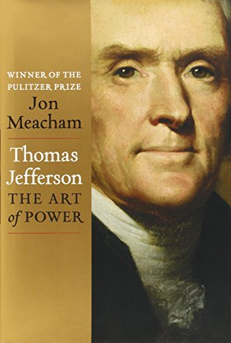 Jon Meacham Thomas Jefferson The Art Of Power