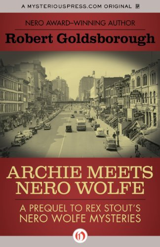 Robert Goldsborough Archie Meets Nero Wolfe A Prequel To Rex Stout's Nero Wolfe Mysteries