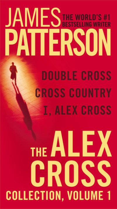 James Patterson The Alex Cross Collection Volume 1 I Alex Cross Cross Country Double Cross