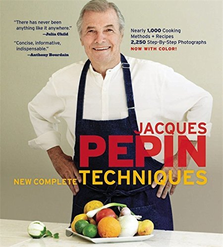 Jacques Pepin Jacques Pepin's New Complete Techniques Revised