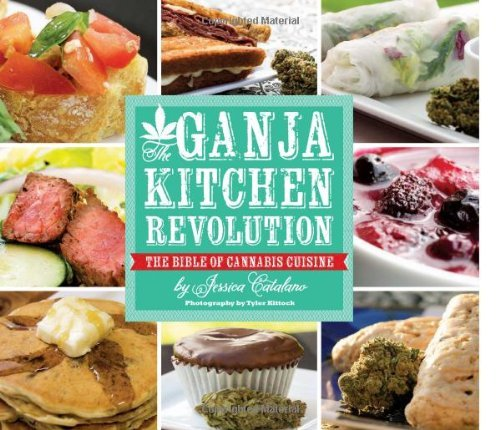 Jessica Catalano Ganja Kitchen Revolution The The Bible Of Cannabis Cuisine