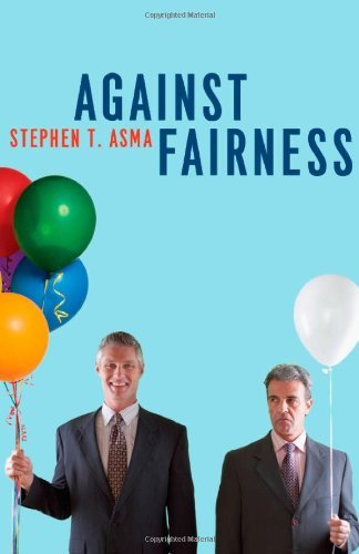 Stephen T. Asma Against Fairness