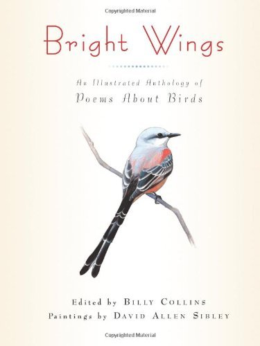 Billy Collins Bright Wings An Illustrated Anthology Of Poems About Birds