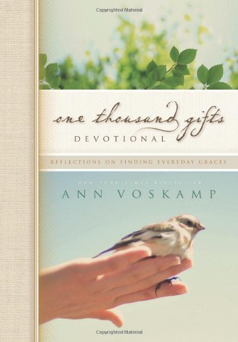Ann Voskamp One Thousand Gifts Devotional Reflections On Finding Everyday Graces