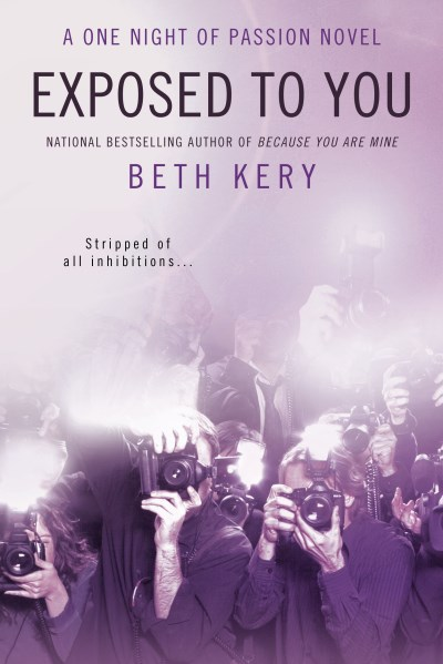 Beth Kery Exposed To You A One Night Of Passion Novel