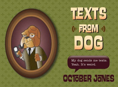 Jones October Texts From Dog