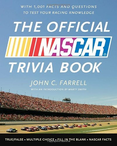 Nascar The Official Nascar Trivia Book With 1 001 Facts And Questions To Test Your Racin