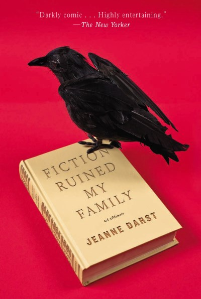 Jeanne Darst Fiction Ruined My Family