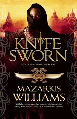 Mazarkis Williams Knife Sworn Book Two Of The Tower And Knife Trilogy