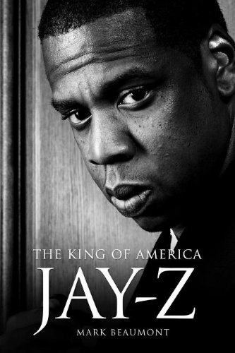 Beaumont Mark Jay Z The King Of America