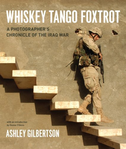 Ashley Gilbertson Whiskey Tango Foxtrot A Photographer's Chronicle Of The Iraq War
