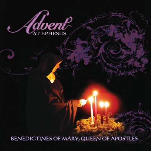 Benedictines Of Mary Queen Of Apostles Advent At Ephesus