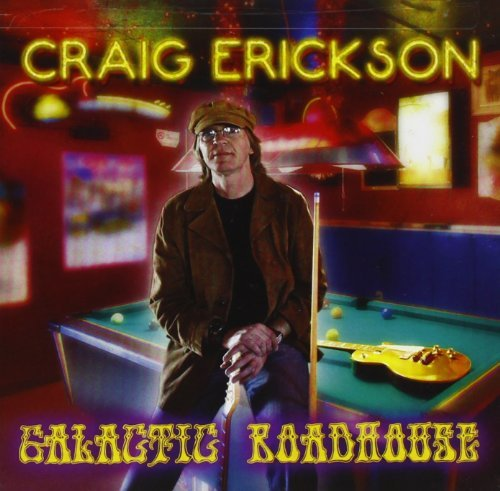 Craig Erickson Galactic Roadhouse