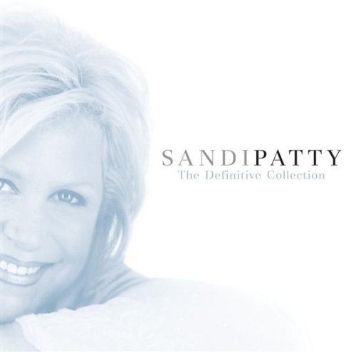 Sandi Patty Sandi Patty The Definitive Collection