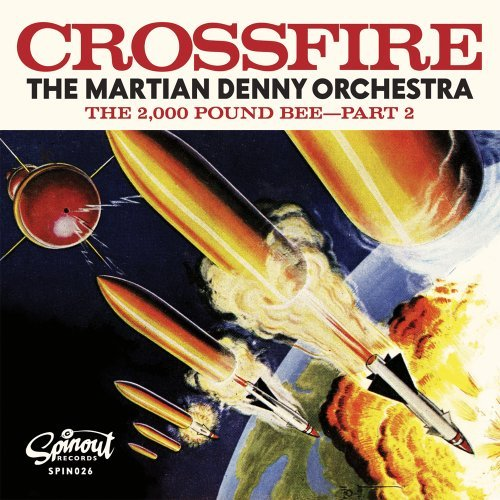 Martian Denny Orchestra Crossfire The 2000 Pound Bee P