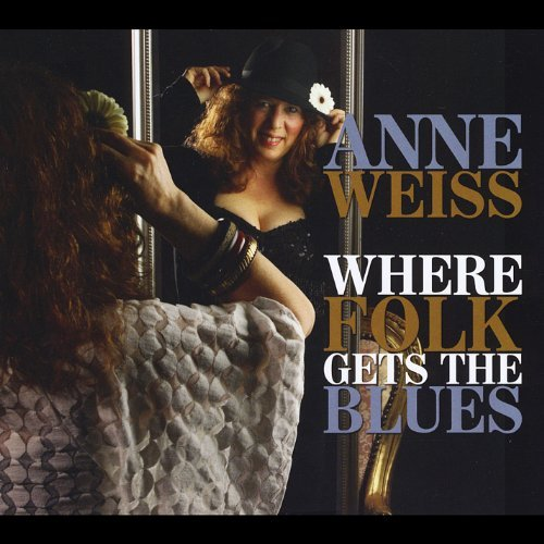 Weiss Anne Where Folk Gets The Blues