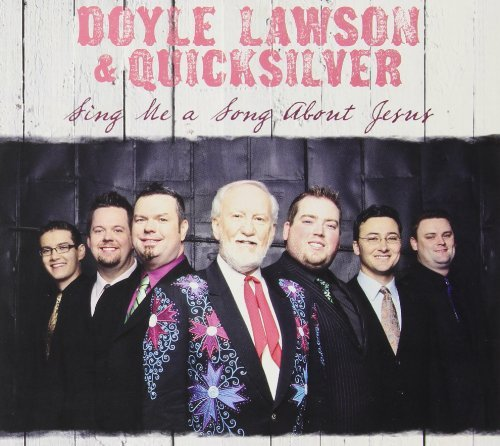 Doyle & Quicksilver Lawson Sing Me A Song About Jesus