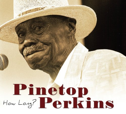 Pinetop Perkins How Long? Incl. DVD