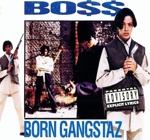 Boss Born Gangstaz