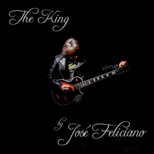Jose Feliciano King By Jose Feliciano