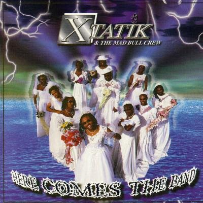 Xtatik Here Comes The Band