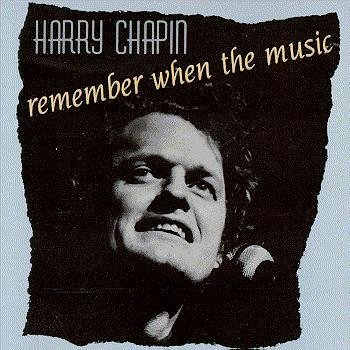 Harry Chapin Remember When The Music