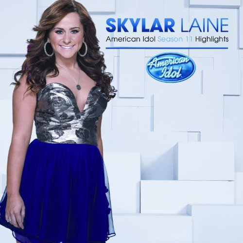 Skylar Laine Season 11 American Idol Hlts Import Can