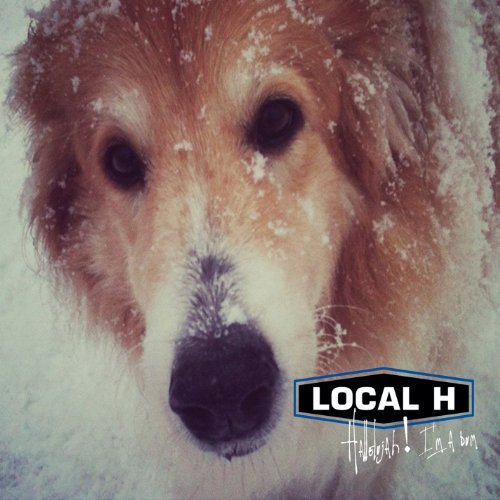 Local H Hallelujah! I'm A Bum